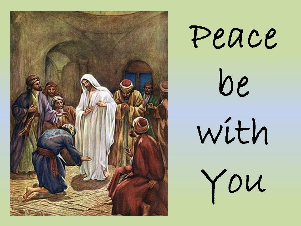 sermon �peace be with you� � christ on the streets writings
